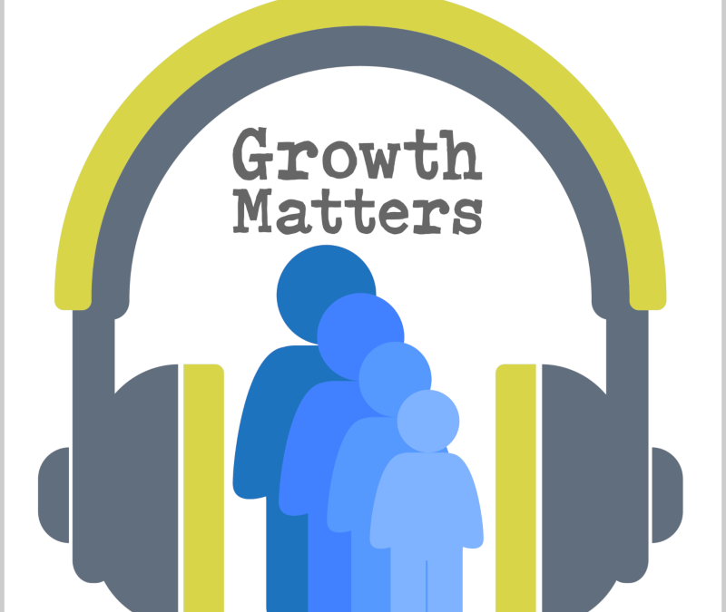 'Growth Matters' Podcast Launched